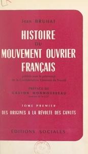 Jean Bruhat et Gaston Monmousseau - Histoire du mouvement ouvrier français (1). Des origines à la Révolte des Canuts.