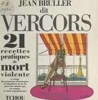 Jean Bruller et  Vercors - 21 recettes pratiques de mort violente - Précédées d'un Petit manuel du parfait suicidé.