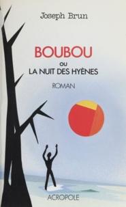 Jean Brun - Boubou   ou la Nuit des hyènes.