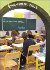 Jean Brun - Education nationale, je m'en suis sorti.