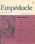 Jean Brun et André Robinet - Empédocle - Ou Le philosophe de l'amour et de la haine.