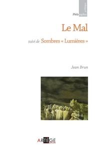 Jean Brun - Le mal - suivi de Sombres Lumières.