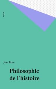 Jean Brun - Philosophie de l'histoire - Les promesses du temps.