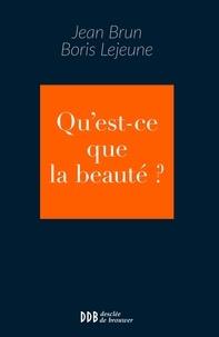 Jean Brun et Boris Lejeune - Qu'est-ce que la beauté ?.