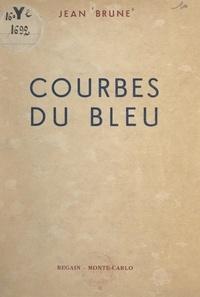Jean Brune - Courbes du bleu.