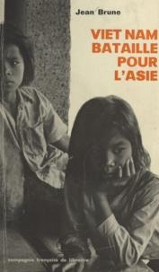 Jean Brune - Viêt-Nam, bataille pour l'Asie.