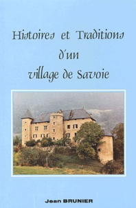Jean Brunier - Histoires et Traditions d'un village de Savoie.