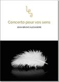 Jean-Bruno Alexandre - Concerto pour vos sens.