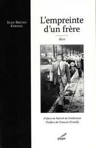 Jean-Bruno Kerisel - L'empreinte d'un frère.