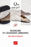 Jean-Bruno Renard - Rumeurs et légendes urbaines.