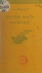 Jean Brunoy - Votre main Madame.