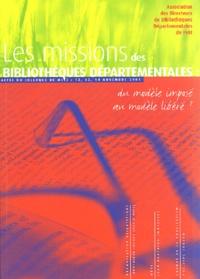 Jean Buathier et Didier Guilbaud - Les missions des bibliothèques départementales : du modèle imposé au modèle libéré? - Actes du colloque de Metz, 12, 13, 14 novembre 2001.