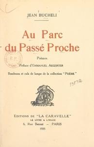 Jean Bucheli et Emmanuel Aegerter - Au parc du passé proche.