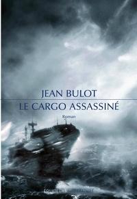 Jean Bulot - Le cargo assassiné.