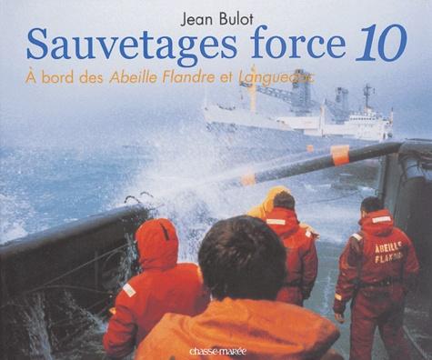 Jean Bulot - Sauvetages force 10 - A bord des Abeille Flandre et Languedoc.
