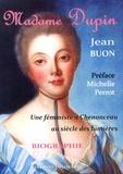 Jean Buon - Madame Dupin - Une féministe à Chenonceau au siècle des Lumières.