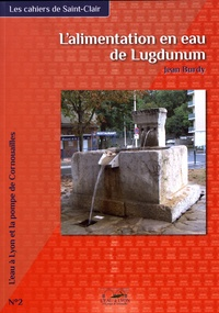 Jean Burdy - L'alimentation en eau de Lugdunum.