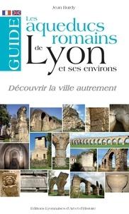 Jean Burdy - Les aqueducs romains de Lyon et ses environs.