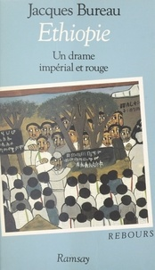 Jean Bureau - Éthiopie - Un drame impérial et rouge.