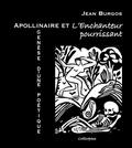 Jean Burgos - Apollinaire et L'enchanteur pourrissant : genèse d'une poétique.