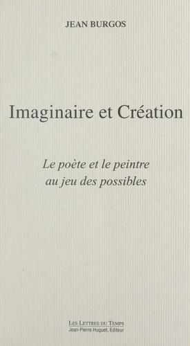 Imaginaire et création. Le poète et le peintre au jeu des possibles