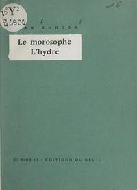 Jean Burgos - Le morosophe - Suivi de L'hydre.