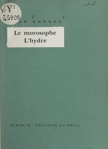 Le morosophe. Suivi de L'hydre