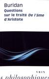 Jean Buridan - Questions sur le traité De l'âme d'Aristote.