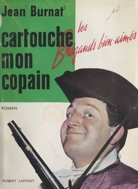 Jean Burnat - Cartouche, mon copain....