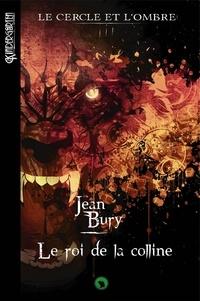 Jean Bury - Le roi de la colline.