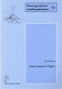 Jean Bussière - Lampes antiques d'Algérie.