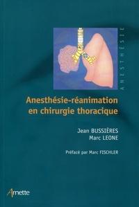 Jean Bussières et Marc Leone - Anesthésie-réanimation en chirurgie thoracique.