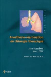 Anesthésie-réanimation en chirurgie thoracique - Jean Bussières, Marc Leone - 9782718414805 - 62,99 €