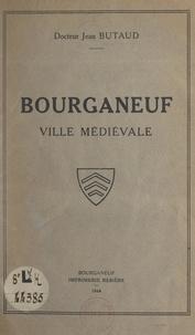 Jean Butaud - Bourganeuf - Ville médiévale, cité historique, centre de tourisme.