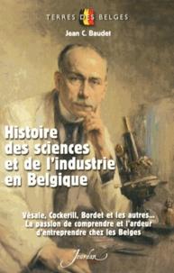 Jean C. Baudet - Histoire des sciences et de l'industrie en Belgique.
