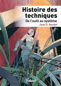 Jean C. Baudet et Jean Baudet - Histoire des techniques - De l'outil au système.