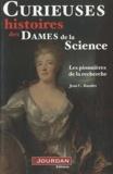 Jean C. Baudet - Les femmes savantes - Curieuses histoires des dames de la science.