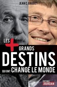 Jean C. Baudet - Les plus grands destins qui ont changé le monde - Biographies des personnalités.
