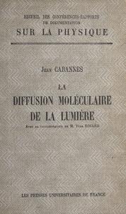 Jean Cabannes et Yves Rocard - La diffusion moléculaire de la lumière.