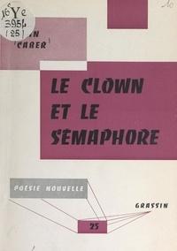 Jean Caber et Jean Poilvet le Guenn - Le clown et le sémaphore.