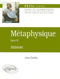 METAPHYSIQUE D'ARISTOTE.- Livre 4 - Jean Cachia  