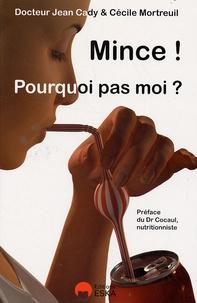 Jean Cady et Cécile Mortreuil - Mince ! Pourquoi pas moi ?.