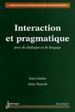 Jean Caelen - Interaction et pragmatique - Jeux de dialogue et de langage.