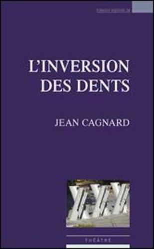 Jean Cagnard - L'inversion des dents.