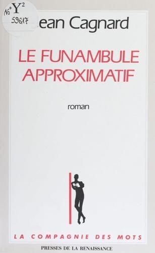 Le Funambule approximatif