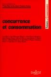 Jean Calais-Auloy et  Collectif - Concurrence et consommation - [colloque, Perpignan, 8 et 9 octobre 1993].