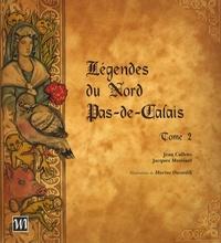 Jean Callens et Jacques Messiant - Légendes du Nord Pas-de-Calais - Tome 2.