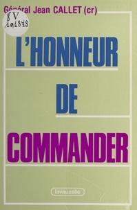 Jean Callet et Serge Dassault - L'honneur de commander.
