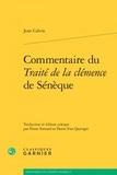Jean Calvin - Commentaire du Traité de la clémence de Sénèque.