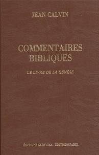 Jean Calvin - Commentaires bibliques - Tome 1, Le livre de la Genèse.